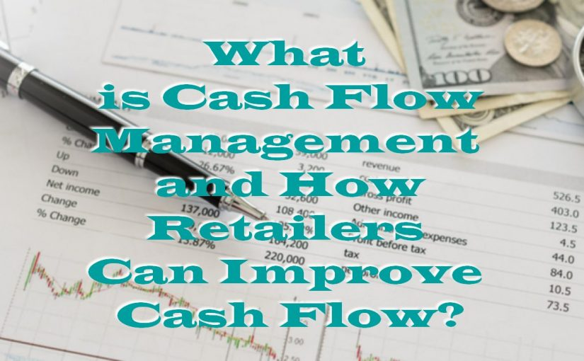 What is Cash Flow Management and How Retailers Can Improve Cash Flow?