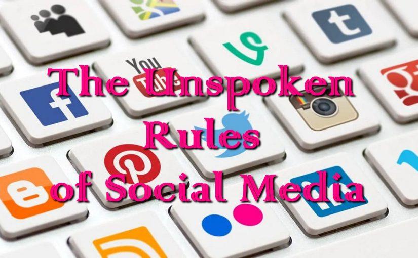 The Unspoken Rules of Social Media