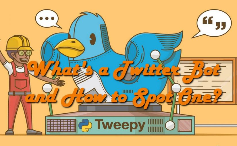 What's a Twitter Bot and How to Spot One?